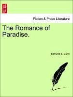 The Romance of Paradise. - Gunn, Edmund S.