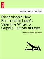 Richardson's New Fashionable Lady's Valentine Writer, or Cupid's Festival of Love.