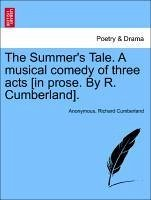 The Summer's Tale. A musical comedy of three acts [in prose. By R. Cumberland]. - Anonymous Cumberland, Richard