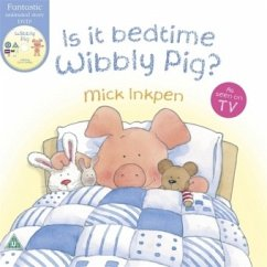 Is it Bedtime Wibbly Pig? - Inkpen, Mick