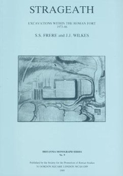 Strageath: Excavations Within the Roman Fort, 1973-86 - Frere, Sheppard Sunderland Wilkes, J. J.