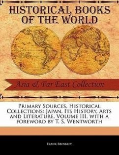 Japan, Its History, Arts and Literature, Volume III - Brinkley, Frank