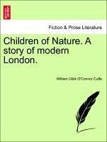 Children of Nature. A story of modern London. VOL. I - Cuffe, William Ulick O'Connor