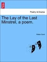 The Lay of the Last Minstrel, a poem. THE SIXTH EDITION - Scott, Walter