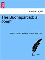 The Buonapartiad: a poem. - Crawford, William Napoleon emperor of the french