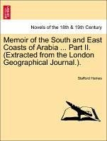 Memoir of the South and East Coasts of Arabia ... Part II. (Extracted from the London Geographical Journal.). - Haines, Stafford