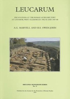 Leucarum: Excavations at the Roman Auxiliary Fort at Loughor, West Glamorgan 1982-84 and 1987-88 - Marvell, A. G. Owen-John, H. S.