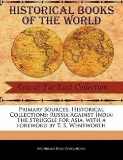 Russia Against India: The Struggle for Asia - Colquhoun, Archibald Ross