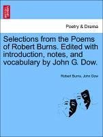 Selections from the Poems of Robert Burns. Edited with introduction, notes, and vocabulary by John G. Dow. - Burns, Robert Dow, John