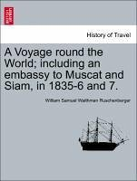 A Voyage round the World including an embassy to Muscat and Siam, in 1835-6 and 7. Vol. I. - Ruschenberger, William Samuel Waithman