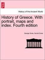 History of Greece. With portrait, maps and index. Fourth edition. VOL. II - Grote, George Grote, Harriet