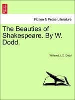 The Beauties of Shakespeare. By W. Dodd. - Dodd, William L. L. D.