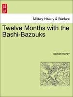 Twelve Months with the Bashi-Bazouks - Money, Edward