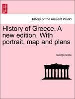 History of Greece. A new edition. With portrait, map and plans Vol. II, A New Edition - Grote, George