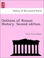 Outlines of Roman History. Second edition. - Pelham, Henry Francis