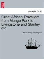 Great African Travellers from Mungo Park to Livingstone and Stanley, etc. - Kingston, William Henry, Giles