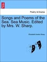 Songs and Poems of the Sea. Sea Music. Edited by Mrs. W. Sharp. - Sharp, Elizabeth Amelia