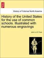 History of the United States for the use of common schools. Illustrated with numerous engravings - Frost, John LL. D.