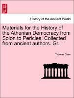 Materials for the History of the Athenian Democracy from Solon to Pericles. Collected from ancient authors. Gr. - Case, Thomas