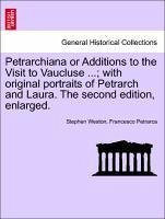 Petrarchiana or Additions to the Visit to Vaucluse ... with original portraits of Petrarch and Laura. The second edition, enlarged. - Weston, Stephen Petrarca, Francesco