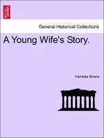 A Young Wife's Story. Vol. III. - Bowra, Harriette