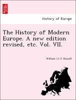 The History of Modern Europe. A new edition revised, etc. Vol. VII. - Russell, William LL. D.