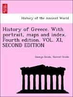 History of Greece. With portrait, maps and index. Fourth edition. VOL. XI, SECOND EDITION - Grote, George Grote, Harriet