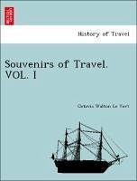 Souvenirs of Travel. VOL. I - Le Vert, Octavia Walton