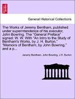 The Works of Jeremy Bentham, published under superintendence of his executor, John Bowring. The
