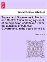 Travels and Discoveries in North and Central Africa: being a journal of an expedition undertaken under the auspices of H.B.M.'s Government, in the years 1849-55. Vol. III.Second Edition. - Barth, Heinrich