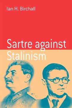 Sartre Against Stalinism - Birchall, Ian H.