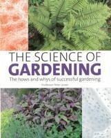 The Science of Gardening - Jones, Peter