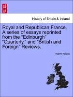 Royal and Republican France. A series of essays reprinted from the