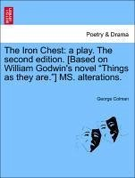 The Iron Chest: a play. The second edition. [Based on William Godwin's novel