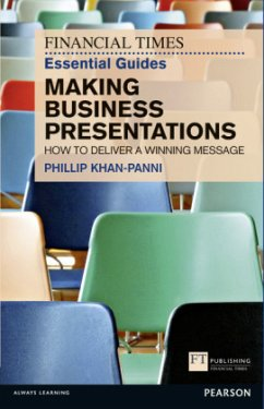 FT Essential Guide to Making Business Presentations - Khan-Panni, Philip