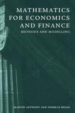 Mathematics for Economics and Finance - Martin Anthony, Norman L. Biggs