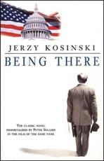 Being There - Jerzy Kosinski