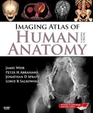 Imaging Atlas of Human Anatomy - Jamie Weir, Peter H. Abrahams, Jonathan D. Spratt