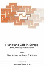 Prehistoric Gold in Europe - Morteani, Giulio/ Northover, Jeremy P. (EDT)