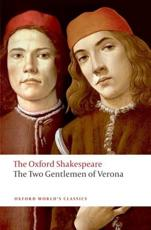 The Two Gentlemen of Verona: The Oxford Shakespeare - William Shakespeare