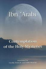 Contemplation of the Holy Mysteries - , Ibn al-'Arabi