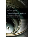 Defending the Axioms - Penelope Maddy