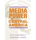 Media Power in Central America - Rick Rockwell