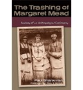 The Trashing of Margaret Mead - Paul Shankman