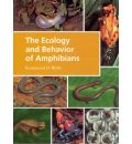 The Ecology and Behavior of Amphibians - Kentwood D. Wells