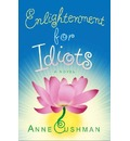 Enlightenment for Idiots - Anne Cushman