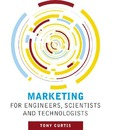 Marketing for Engineers, Scientists and Technologists - Tony Curtis
