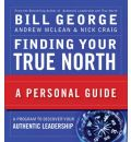 Finding Your True North - Bill George