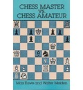 Chess Master Vs Chess Amateur - Max Euwe