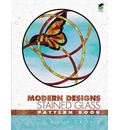 Modern Designs Stained Glass Pattern Book - Anna Croyle